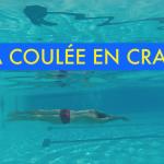 vidéo sur la coulée en crawl