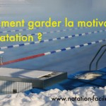 Comment garder la motivation en natation